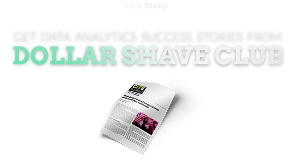 Get Data Analytics Success Stories From Dollar Shave Club