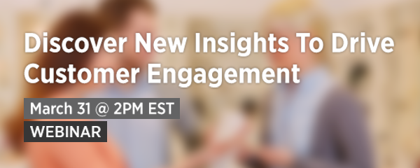 Discover New Insights To Drive Customer Engagement